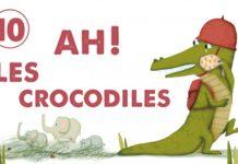 ah les crocodiles la comptine pour bébé